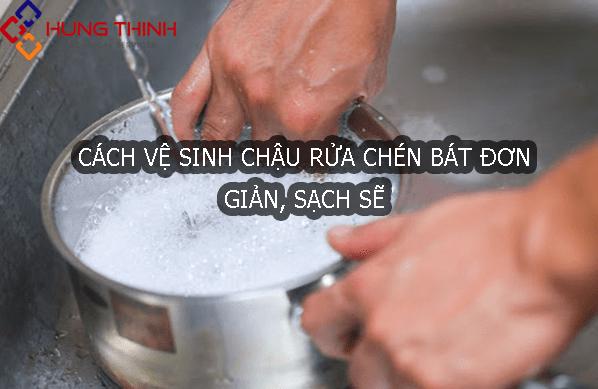 cach-ve-sinh-chau-rua-bat-tai-nha